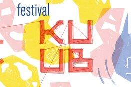 Festival KUUB zoekt creatieve doorbrekers